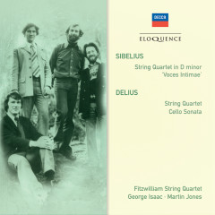 Sibelius: String Quartet in D minor; Delius: String Quartet; Cello Sonata - Fitzwilliam Quartet, George Isaac, Martin Jones