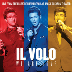 We Are Love (Live From The Fillmore Miami Beach At Jackie Gleason Theater) - Il Volo