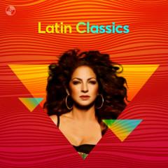 Latin Classics - Gloria Estefan, Chayanne, Marc Anthony, Alejandro Fernández