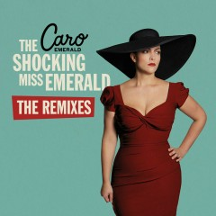 The Shocking Miss Emerald (The Remixes) - Caro Emerald