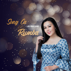 Song Ca Rumba - Lưu Ánh Loan