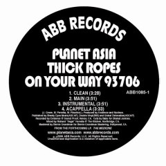 Thick Ropes b/w On Your Way - Planet Asia