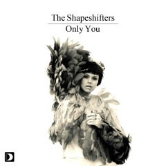 Only You - The Shapeshifters