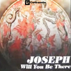 Will You Be There - Joseph
