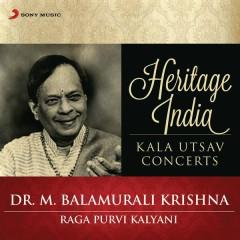 Heritage India (Kala Utsav Concerts) [Raga Purvi Kalyani] - Dr. M. Balamurali Krishna