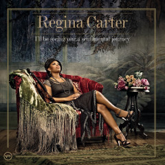 I'll Be Seeing You: A Sentimental Journey - Regina Carter