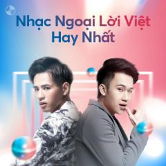 Nhạc Ngoại Lời Việt Hay Nhất - Dương Triệu Vũ, Khải Đăng, Minh Tuyết, Tô Chấn Phong