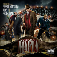 Cocaine Mafia - French Montana, Juicy J, Project Pat