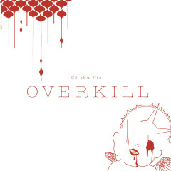 OVERKILL - Cö shu Nie