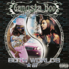 Both Worlds, *69 - Gangsta Boo
