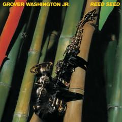Reed Seed - Grover Washington, Jr.
