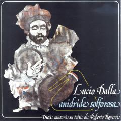 Anidride Solforosa - Lucio Dalla