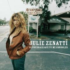 Je Voudrais Que Tu Me Consoles - Julie Zenatti