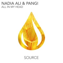 All In My Head - Nadia Ali, PANG!