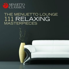 The Menuetto Lounge: 111 Relaxing Masterpieces - Various Artists