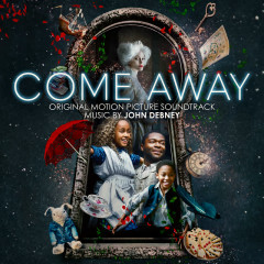 Come Away (Original Motion Picture Soundtrack) - John Debney