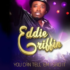 You Can Tell 'Em I Said It - Eddie Griffin