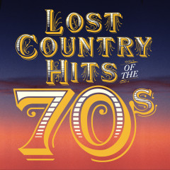 Lost Country Hits Of The 70s - Various Artists