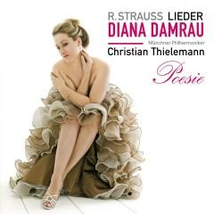 Strauss : Lieder - Diana Damrau, Münchner Philharmoniker, Christian Thielemann