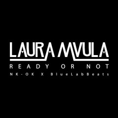 Ready or Not (NK-OK x Blue Lab Beats Remix) - Laura Mvula