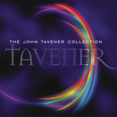 The John Tavener Collection - Temple Choir, The Holst Singers, Natalie Clein, English Chamber Orchestra, Stephen Layton