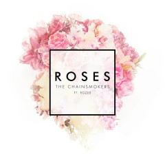 Roses - The Chainsmokers,ROZES