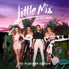 Glory Days: The Platinum Edition - Little Mix