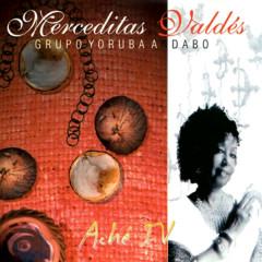 Aché IV (Remasterizado) - Merceditas Valdés, Grupo Yoruba Andabo