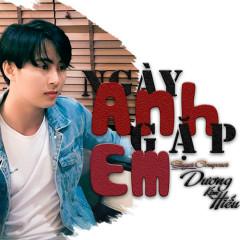 Ngày Anh Gặp Em (Single) - Dương Kim Hiếu