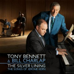 The Silver Lining - The Songs of Jerome Kern - Tony Bennett, Bill Charlap