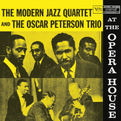 At The Opera House (Live At The Chicago Civic Opera House,1957) - The Modern Jazz Quartet, The Oscar Peterson Trio