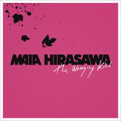 The Worrying Kind - Maia Hirasawa