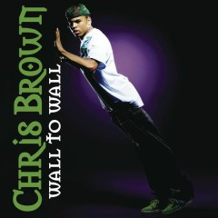 Wall To Wall - Chris Brown