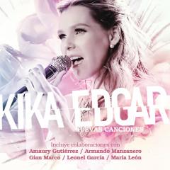 Nuevas Canciones - Kika Edgar