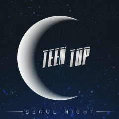 Seoul Night (EP) - TEEN TOP