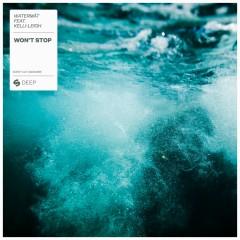 Won't Stop (feat. Kelli-Leigh) - Watermat, Kelli-Leigh