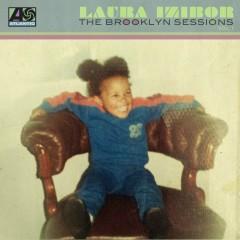 The Brooklyn Sessions: Vol. 1 - Laura Izibor