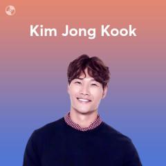 Những Bài Hát Hay Nhất Của Kim Jong Kook