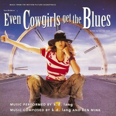 Even Cowgirls Get The Blues Soundtrack - k.d. lang