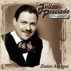 Entre Amigos - Julio Preciado