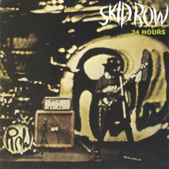 34 HOURS - Skid Row