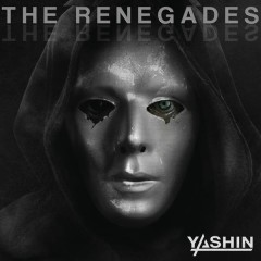 The Renegades - Yashin