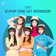 K-POP ONE HIT WONDER!