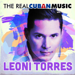 The Real Cuban Music (Remasterizado) - Leoni Torres