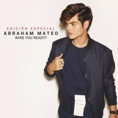 Are You Ready? (Edicíon Especial) - Abraham Mateo