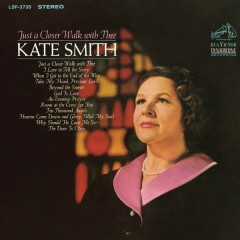 Just a Closer Walk with Thee - Kate Smith