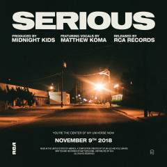 Serious (with Matthew Koma) - Midnight Kids, Matthew Koma