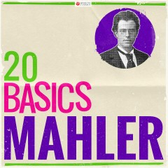 20 Basics: Mahler (20 Classical Masterpieces) - Various Artists