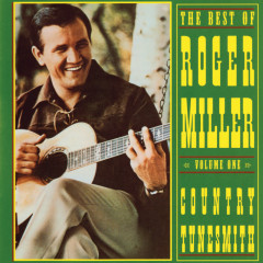 The Best Of Roger Miller, Volume One: Country Tunesmith - Roger Miller