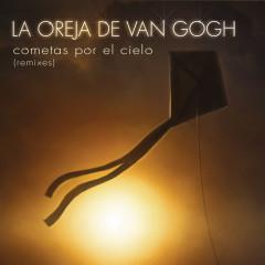 Cometas Por El Cielo (Remixes) - La Oreja de Van Gogh